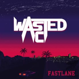 Wasted Act – Fastlane