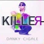 Danky Cigale – Killer